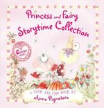 Princess and Fairy : Storytime Collection Bind-up - Anna Pignataro