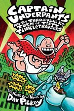 Captain Underpants and the Terrifying Return of Tippy Tinkletrousers : Terrifying Return of Tippy Tinkletrousers : Book 9  - Dav Pilkey