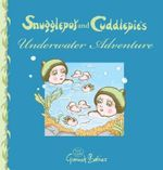 Snugglepot and Cuddlepie's Underwater Adventure - May Gibbs