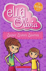 Ella and Olivia : Super Sweet Stories - Yvette Poshoglian