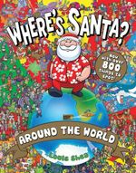 Where's Santa? : Around the World - Louis Shea