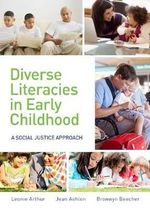 Diverse Literacies and Social Justice : Implications for Practice - Leonie Arthur