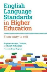 English Language Standards in Higher Education : From Entry to Exit - Sophie Arkoudis