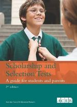 Scholarship and Selection Tests : A Guide For Parents and Students - Rebecca Leech