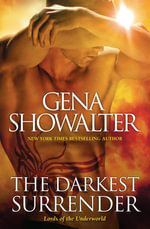 The Darkest Surrender : Lords of the Underworld : Book 8 - Gena Showalter
