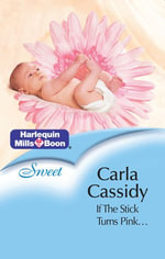 If The Stick Turns Pink... : The Pregnancy Test Book 2 - Carla Cassidy