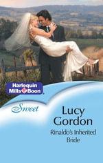 Rinaldo's Inherited Bride : The Italian Brothers Book 1 - Lucy Gordon