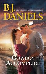 Cowboy Accomplice : McCalls' Montana Book 2 - B.J. Daniels