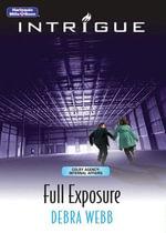 Full Exposure : Colby Agency: Internal Affairs Book 2 - Debra Webb