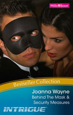 Joanna Wayne Bestseller Collection 201102/Behind The Mask/Security Measures : Security Measures - Joanna Wayne