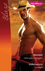 Blaze Duo/Wanted!/Indiscretions : Sons of Chance Book 1 - Vicki Lewis Thompson