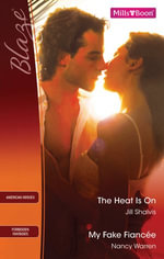 Blaze Duo / The Heat Is On / My Fake Fiancee - Jill Shalvis