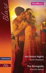 Blaze Duo / Hot Island Nights / The Renegade - Sarah Mayberry