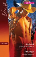 Blaze Duo / Claimed! / Hot Target - Vicki Lewis Thompson