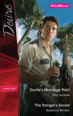 Desire Duo/Dante's Marriage Pact/The Ranger's Secret - Day Leclaire