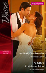 Desire Duo/His Thirty-Day Fiancee/The Ceo's Accidental Bride - Catherine Mann