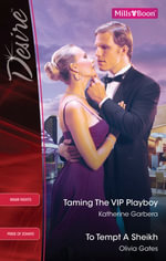 Desire Duo / Taming The Vip Playboy / To Tempt A Sheikh - Katherine Garbera