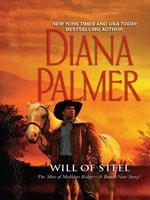 Desire Single Plus Bonus Novella/Will Of Steel/The Medici's Pregnant Mistress : The Men of Medicine Ridge Book 2 - Diana Palmer