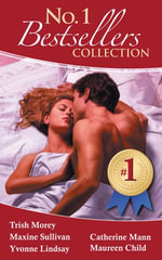 The #1 Bestsellers Collection 2011/Forced Wife, Royal Love-Child/Valente's Baby/The Boss's Christmas Seduction/The Executive's Surprise Baby/Bargainin - Trish Morey