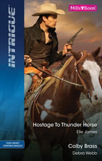 Intrigue Duo/Hostage To Thunder Horse/Colby Brass - Elle James