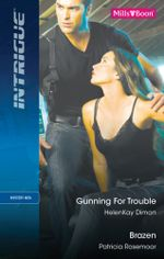 Intrigue Duo / Gunning For Trouble / Brazen - Helenkay Dimon