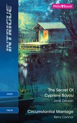 Intrigue Duo/The Secret Of Cypriere Bayou/Circumstantial Marriage - Jana Deleon