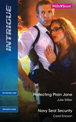 Intrigue Duo/Protecting Plain Jane/Navy Seal Security - Julie Miller