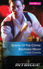 Scene Of The Crime : Bachelor Moon - Carla Cassidy