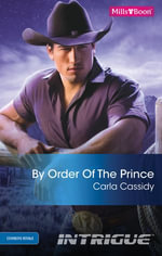 By Order Of The Prince : Cowboys Royale Book 4 - Carla Cassidy