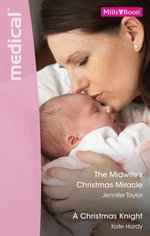 Medical Duo/The Midwife's Christmas Miracle/A Christmas Knight - Jennifer Taylor