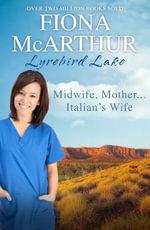 Midwife, Mother...Italian's Wife - Fiona McArthur