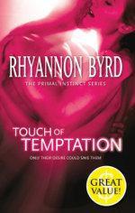 Touch Of Temptation : Primal Instinct Book 7 - Rhyannon Byrd