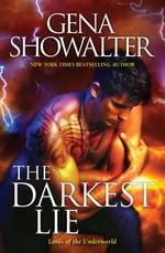 The Darkest Lie : Lords of the Underworld : Book 6 - Gena Showalter