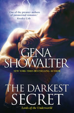 The Darkest Secret : Lords of the Underworld : Book 7 - Gena Showalter