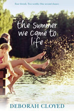 The Summer We Came To Life - Deborah Cloyed