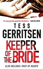 Keeper Of The Bride/Keeper Of The Bride/Thief Of Hearts - Tess Gerritsen
