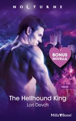 Nocturne Plus Bonus Novella/The Hellhound King/Resurrection : Unbound Book 4 - Lori Devoti