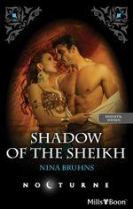 Shadow Of The Sheikh : Immortal Sheikhs Book 2 - Nina Bruhns