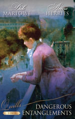 Dangerous Entanglements/An Improper Aristocrat/The Mistress Of Hanover Square : An Improper Aristocrat / The Mistress of Hanover Square - Deb Marlowe