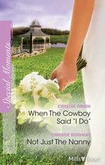 Blush Duo/When The Cowboy Said ''I Do''/Not Just The Nanny : Montana Mavericks: Thunder Canyon Cowboys Book 4 - Crystal Green
