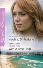 Blush Duo/Healing Dr. Fortune/With A Little Help : The Fortunes of Texas: Lost...and Found Book 2 - Judy Duarte