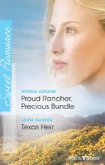 Sweet Romance Duo/Proud Rancher, Precious Bundle/Texas Heir : Babies and Brides Book 1000 - Donna Alward