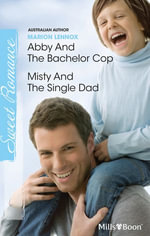 Abby And The Bachelor Cop / Misty And The Single Dad - Marion Lennox