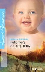Firefighter's Doorstep Baby : The Brides of Bella Rosa Book 8 - Barbara McMahon