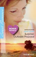 Sweet Single Plus Bonus Novella/Surprise : Outback Proposal/Loving Eleanor - Jennie Adams