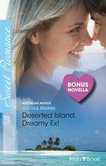 Sweet Single Plus Bonus Novella/Deserted Island, Dreamy Ex!/Manhattan Cinderella - Nicola Marsh