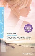 Sweet Single Plus Bonus Novella / Daycare Mum To Wife / Just One Kiss - Jennie Adams