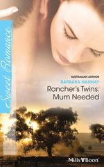 Rancher's Twins : Mum Needed - Barbara Hannay