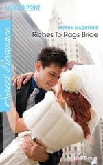 Riches To Rags Bride - Myrna MacKenzie