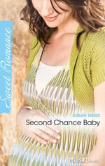 Second Chance Baby : Babies in the Boardroom Book 2 - Susan Meier